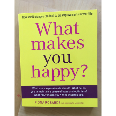 What makes you happy? : How small changes can lead to big improvements in your life