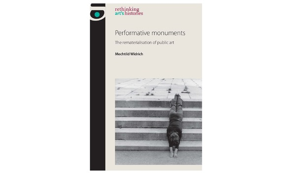 Big image performative monuments by mechtild widrich