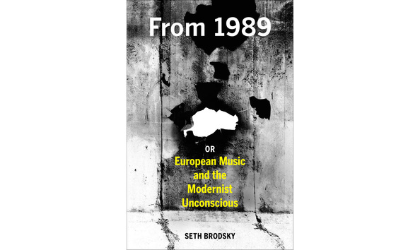 Big image european music and the modernist unconscious by seth brodsky